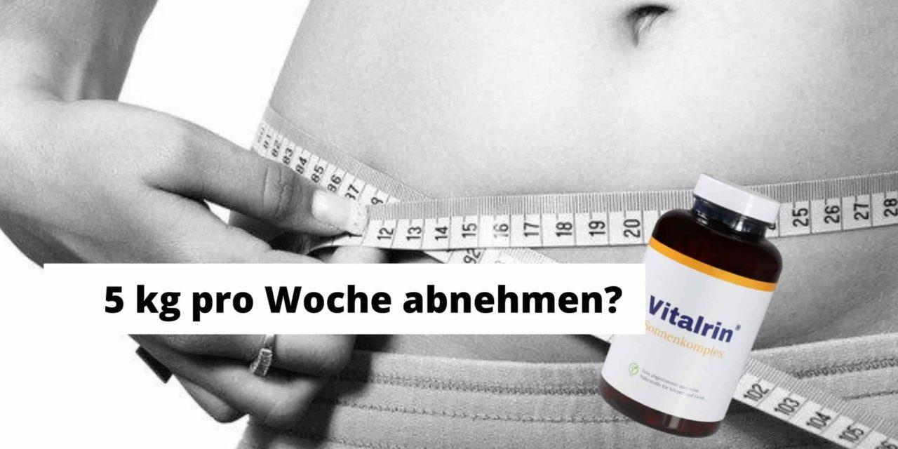 Mit Vitalrin Sonnenkomplex 5 Kilo abnehmen in einer Woche?